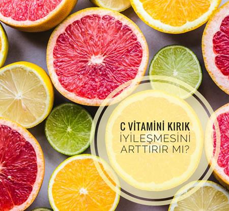 C Vitamini Kırık İyileşmesini Arttırır mı?