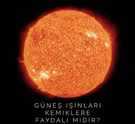 Güneş Işınları Kemiklere Faydalı mıdır?