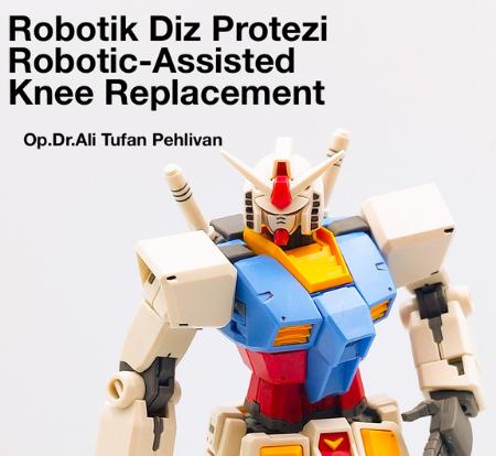 Robotik Diz Protezi Ameliyatları